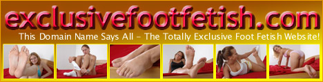 Exclusive Foot Fetish